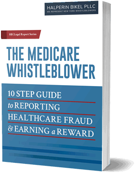 The Medicare Whistleblower - 10 Step Guide to Reporting Healthcare Fraud & Earning a Reward