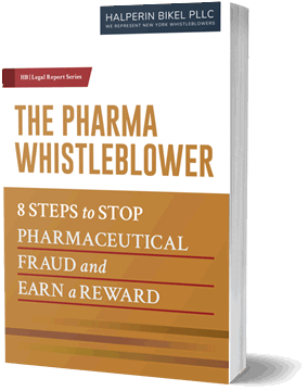 The Pharma Whistleblower - 8 Steps to Stop Pharmaceutical Fraud and Earn a Reward